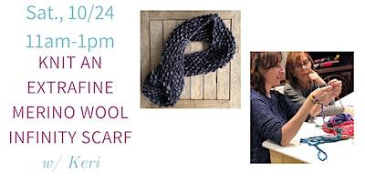 Knit w. Keri- Extrafine Merino Wool Infinity Scarf