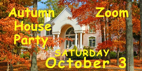 Saturday Night Autumn House Party and Social ~ Online with Zoom tickets