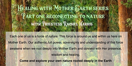 Healing With Mother Earth Workshop Series Part 1 - Reconnecting to Nature tickets