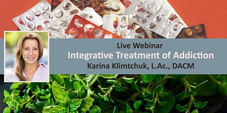 Integrative Treatment of Addiction : Live Webinar tickets