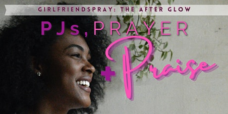 Girlfriends Pray PJs Prayer & Praise tickets