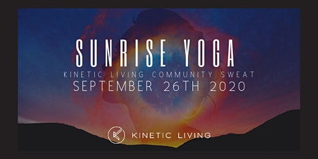 Sunrise Yoga -Kinetic Living Community Sweat tickets