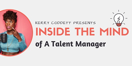 Kerry Coddett Presents: Inside the Mind of a Talent Manager tickets