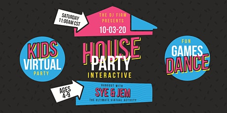House Party Interactive (Virtual Kids Event) tickets
