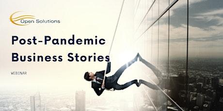 Post Pandemic Business Stories  - Webinar tickets