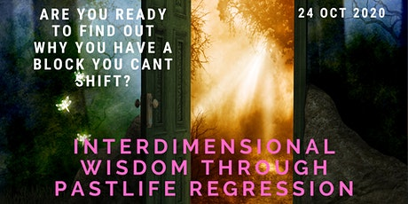 Inter-Dimensional Wisdom Through Past-Life Regression (Oct 2020) tickets
