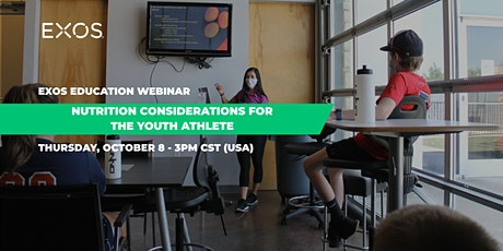 EXOS EDU Webinar: Nutrition Considerations for the Youth Athlete tickets