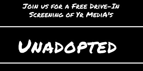 "YR Media's Drive-in Showing of ""Unadopted"" on 9.25.20 in Oakland tickets"
