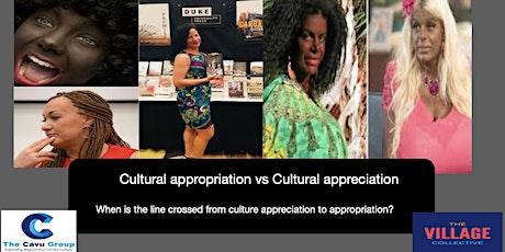 Cultural appropriation vs Cultural appreciation tickets