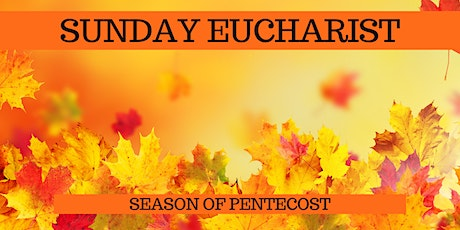 October 25 Sunday Eucharist tickets