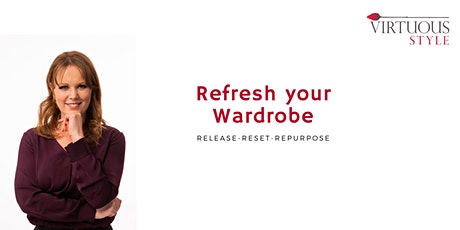 Refresh your Wardrobe  Release-Reset-Repurpose tickets
