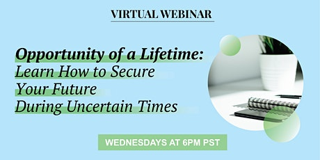 Opportunity of a Lifetime: Learn How to Secure Your Future tickets
