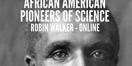 African - American's Pioneers of Science (Online Lecture)