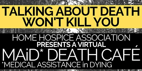 MAiD [Medical Assistance in Dying] Death Cafe presented by HHA tickets