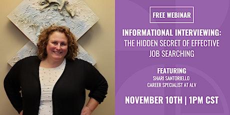 Informational Interviewing: The Hidden Secret of Effective Job Searching tickets