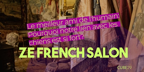ZE FRENCH SALON: Le Meilleur Ami de l'Humain (ONLINE Free Conversation) tickets