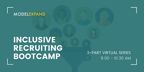 ModelExpand Presents: Inclusive Recruiting Bootcamp tickets