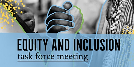 Equity and Inclusion Task Force Meeting tickets