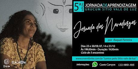 Jornada das Navadurgas com Raquel Ferreira ingressos