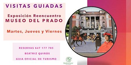 Visita guiada Exposicion Reencuentro en el Museo del Prado entradas