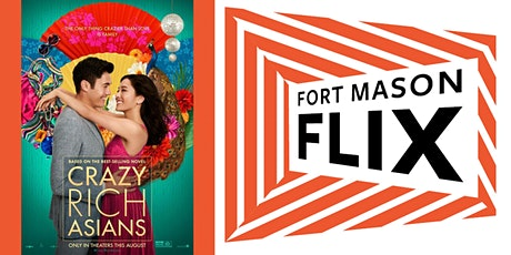 FORT MASON FLIX: Crazy Rich Asians tickets