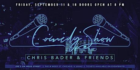 Chris Bader & Friends Comedy Showcase tickets