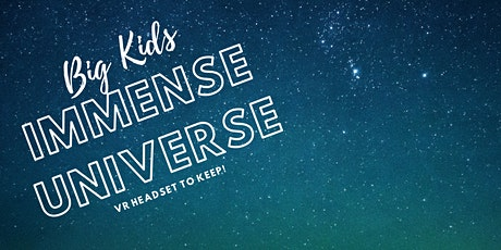 Big Kids Immense Universe tickets