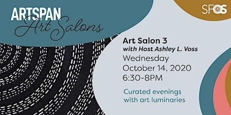 SF(O)S Art Salon (3) with Host Ashley Voss tickets