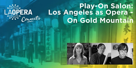 LA Opera Connects Presents Play On: Los Angeles as Opera - On Gold Mountain tickets