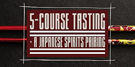 5-Course Seasonal Tasting + Japanese Spirits Pairing tickets