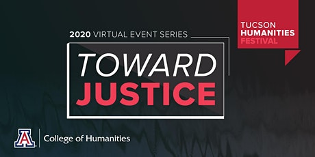 EVERYDAY JUSTICE: Student Webinar Panel, Tucson Humanities Festival 2020 tickets
