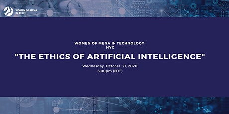 """Women Of MENA In Tech NYC """"The Ethics of AI"""" October 2020 tickets"""