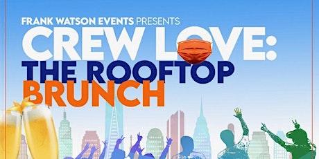 CREW LOVE: THE Rooftop Brunch tickets