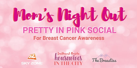 Moms Night Out: Pretty in Pink Party raising awareness for Breast Cancer tickets