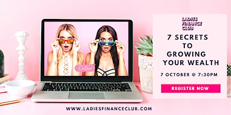 7 Secrets To Growing Your Wealth tickets