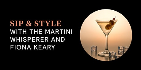 Sip & Style with Fiona Keary & The Martini Whisperer tickets