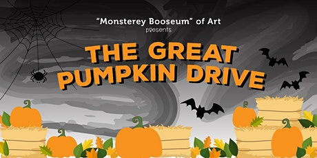 """Monsterey Booseum"" of Art presents The Great Pumpkin Drive tickets"