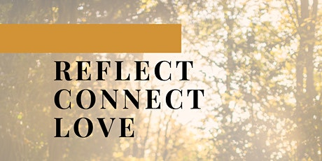 Reflect, Connect, Love : A self-care workshop tickets