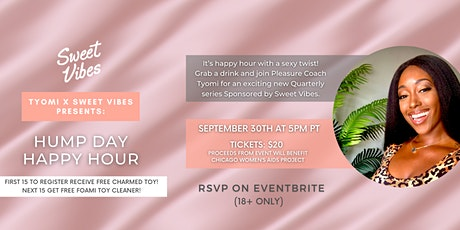 Sweet Vibes Presents Hump Day Happy Hour Hosted By Pleasure Coach Tyomi tickets