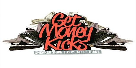 Get Money Kicks Sneaker Show tickets
