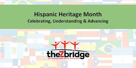 Hispanic Heritage Month *  Celebrating, Understanding & Advancing tickets