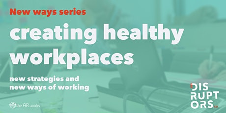 New Ways of Creating and Sustaining Healthy Workplaces tickets