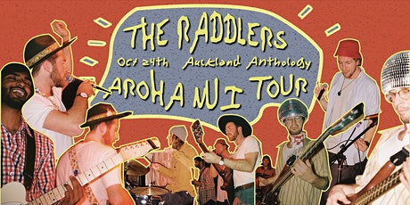 The Raddlers | Aroha Nui Tour // Auckland tickets
