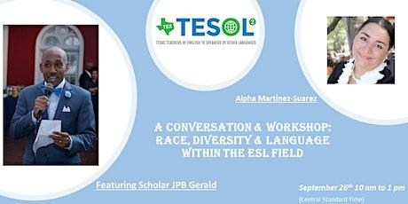 A Conversation & Workshop: Race, Diversity & Language Within the ESL Field entradas