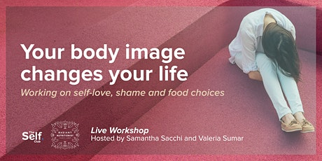 Body Image Changes Your Life: Workshop on self-love, shame & food choices tickets