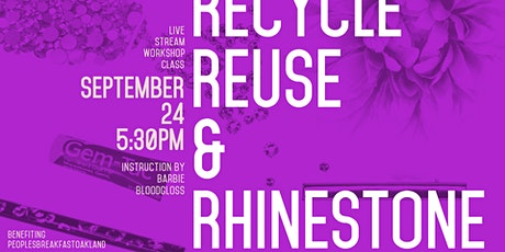 Recycle, Reduce, and Rhinestone tickets