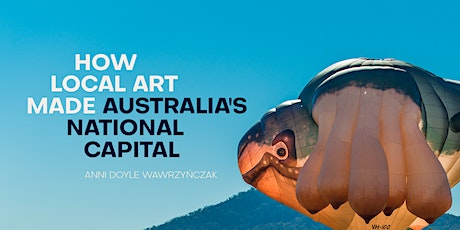 Launch 'How Local Art Changed Australia's National Capital' tickets