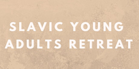 Slavic Young Adult Retreat 2020 tickets