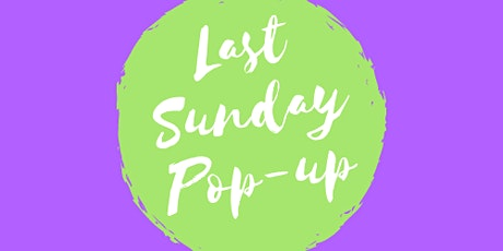 Last Sunday Pop-up tickets
