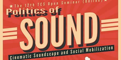 Politics of Sound: Cinematic Soundscape and Social Mobilization tickets